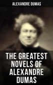 The Greatest Novels of Alexandre Dumas