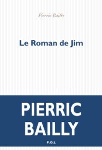 Le Roman de Jim par Pierric Bailly Couverture de livre