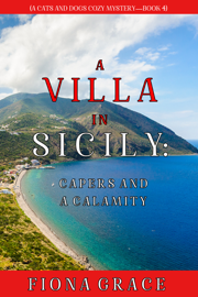 A Villa in Sicily: Capers and a Calamity (A Cats and Dogs Cozy Mystery—Book 4)