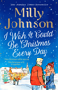 Milly Johnson - I Wish It Could Be Christmas Every Day artwork