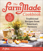 Download and Read Online The FarmMade Cookbook