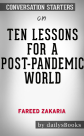 Ten Lessons for a Post-Pandemic World by Fareed Zakaria: Conversation Starters