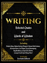 Writing: Selected Quotes And Words Of Wisdom