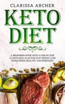 Keto Diet A Beginners Guide With A Step By Step 14 Days Meal Plan For Fast Weight Loss While Being Healthy And Energized