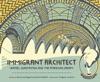 Immigrant Architect: Rafael Guastavino And The American Dream (The History Makers Series)