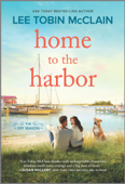 Download and Read Online Home to the Harbor