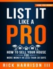 List It Like A Pro: How To Sell Your House For More Money In Less Than 30 Days