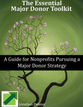 The Essential Major Donor Toolkit: A Guide For Nonprofits Pursuing A Major Donor Strategy