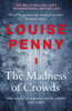 Louise Penny - The Madness of Crowds bild