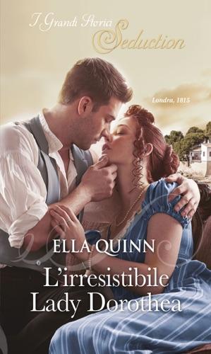 Ella Quinn - L'irresistibile Lady Dorothea