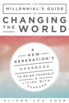 The Millennials Guide To Changing The World