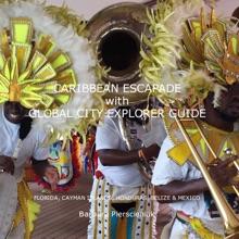 CARIBBEAN ESCAPADE With GLOBAL CITY EXPLORER GUIDE