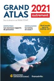Grand Atlas 2021. Quel monde après le COVID-19 ?