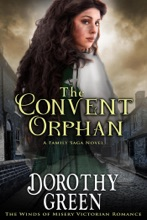 The Convent Orphan (The Winds of Misery Victorian Romance #6) (A Family Saga Novel)