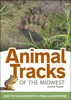 Animal Tracks Of The Midwest Field Guide