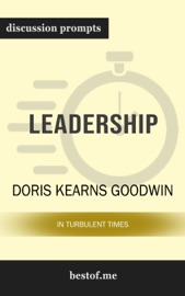 Leadership: In Turbulent Times by Doris Kearns Goodwin (Discussion Prompts) PDF Download