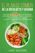 Plan de Comidas de la dieta keto vegana Descubre los secretos de los usos sorprendentes e inesperados de la dieta cetogénica,además de recetas veganas y técnicas esenciales para empezar Book Cover
