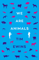 Download and Read Online We Are Animals