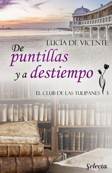 De puntillas y a destiempo (El club de las Tulipanes 3) by Lucía de Vicente