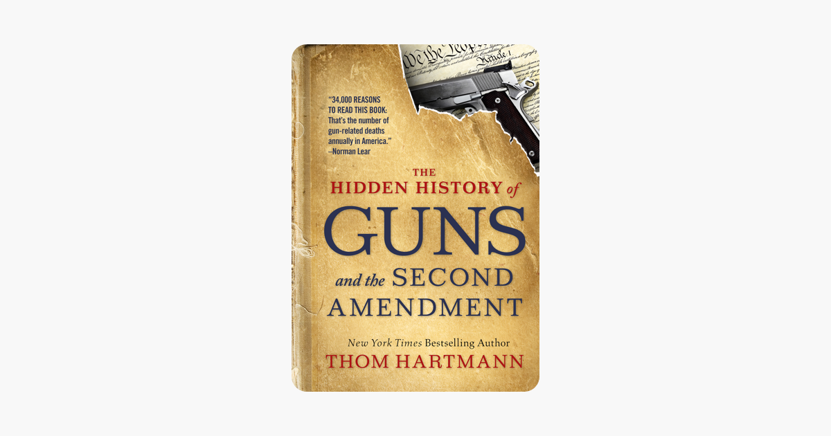 ‎The Hidden History of Guns and the Second Amendment