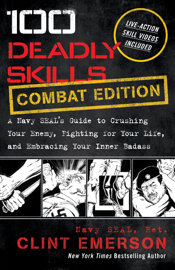 100 Deadly Skills: COMBAT EDITION