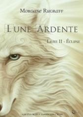 Lune Ardente - Tome 2
