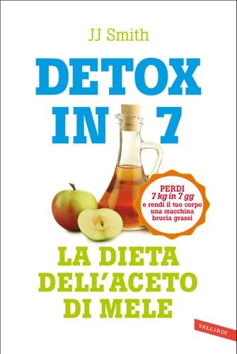 Detox in 7. La dieta dell'aceto di mele