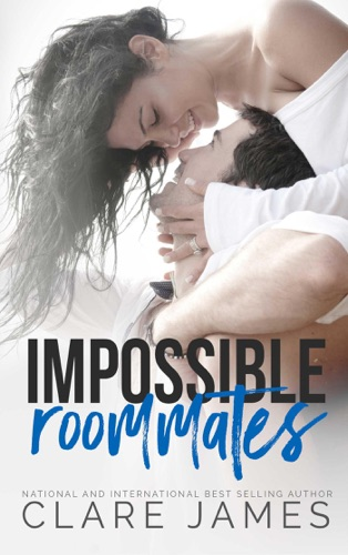 Impossible Roommates - Clare James - Clare James