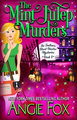 Angie Fox - The Mint Julep Murders