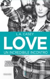 Love. Un incredibile incontro PDF Download