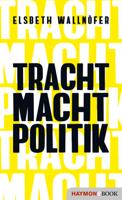 Elsbeth Wallnöfer - TRACHT MACHT POLITIK artwork