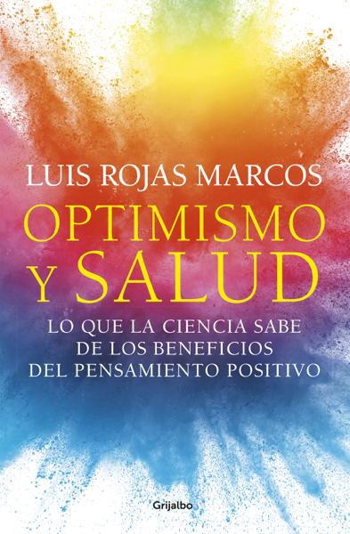 Optimismo y salud por Luis Rojas Marcos
