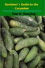 Gardener's Guide To The Cucumber