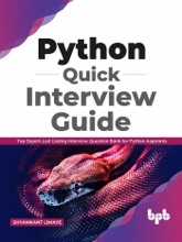 Python Quick Interview Guide: Top Expert-Led Coding Interview Question Bank For Python Aspirants (English Edition)