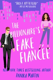 The Billionaire's Fake Fiancée: an opposites-attract romantic comedy PDF Download