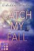 Rebekka Weiler - Catch My Fall Grafik