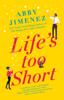 Abby Jimenez - Life's Too Short artwork