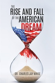 The Rise And Fall Of The American Dream