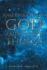 Some Thoughts On God And Other Things