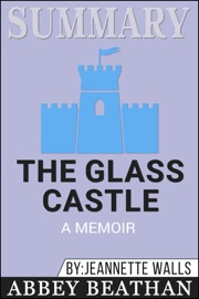 Summary Of The Glass Castle A Memoir By Jeannette Walls