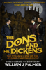 William J. Palmer - The Dons and Mr. Dickens artwork