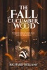 The Fall Of Cucumber Wood.