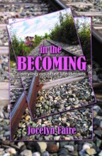 In The Becoming: Carrying On After Life Derails
