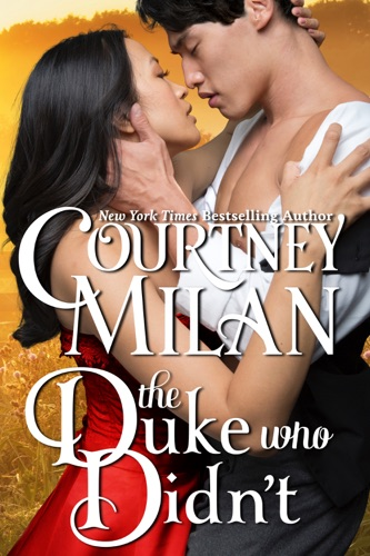 Courtney Milan - The Duke Who Didn't