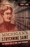 Michigans Strychnine Saint