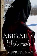 Abigail's Triumph (Amish Girls Series - Book 6)