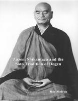 Roy Melvyn - Zazen, Shikantaza and the Soto Tradition of Dogen artwork