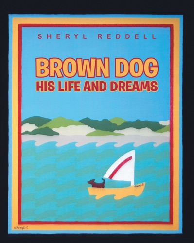 Sheryl Reddell - Brown Dog - His Life and Dreams