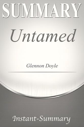 Instant-Summary - Untamed