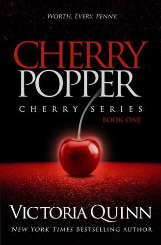 Cherry Popper - Victoria Quinn - Victoria Quinn